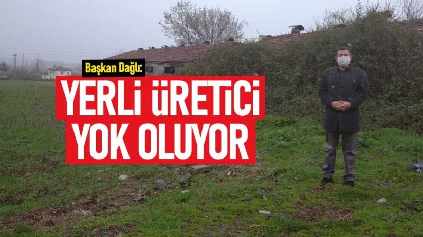 Başkan Serkan Dağlı: Yerli üretici yok oluyor