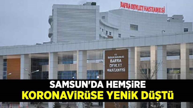 Samsun'da hemşire koronavirüs nedeniyle hayatını kaybetti