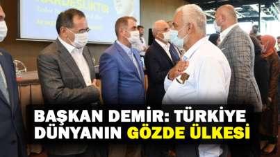 Başkan Demir: Türkiye dünyanın gözde ülkesi
