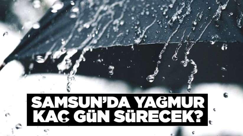 Samsun'da yağmur kaç gün sürecek?