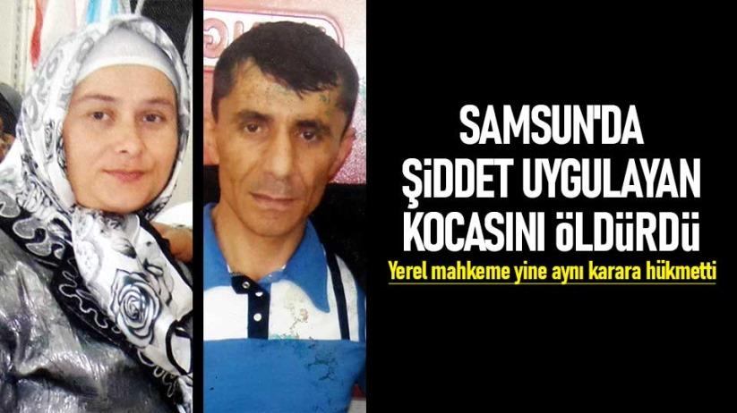 Samsunda şiddet uygulayan kocasını öldürdü