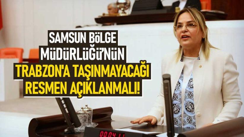Samsun Bölge Müdürlüğünün Trabzona taşınmayacağı resmen açıklanmalı!