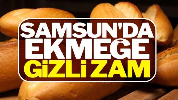 Samsun'da Ekmeğe Gizli Zam