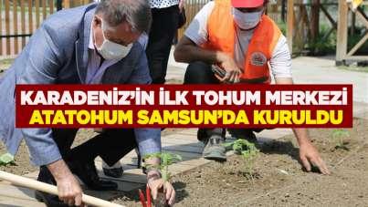 Karadeniz'in ilk tohum merkezi AtaTohum Samsun'da kuruldu