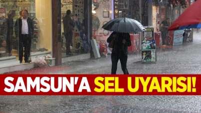 Samsun'a sel uyarısı!