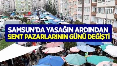 Samsun'da yasağın ardından semt pazarlarının günü değişti
