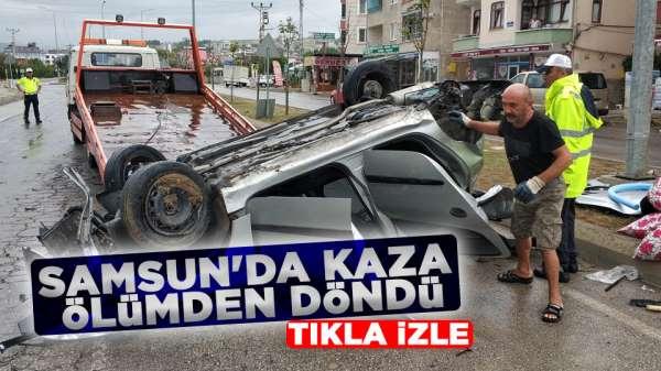 Samsun'da kaza ölümden döndü
