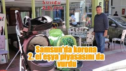 Samsun'da korona 2. el eşya piyasasını da vurdu