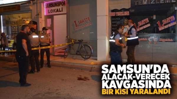 Samsun'da alacak-verecek kavgasında bir kişi yaralandı