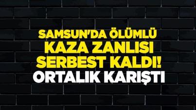 Samsun'da ölümlü kaza zanlısı serbest kaldı! Ortalık karıştı