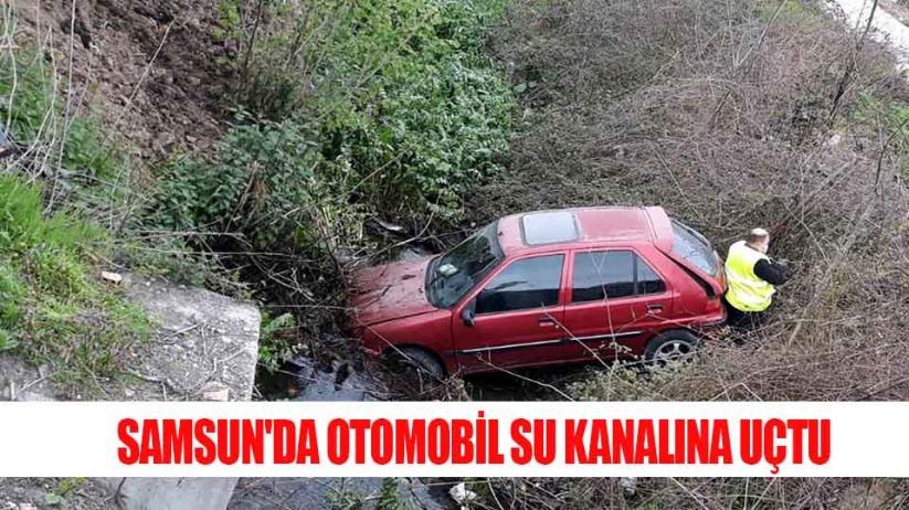 Samsunda otomobil su kanalına uçtu
