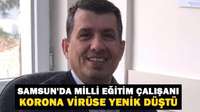 Samsun'da Milli Eğitim çalışanı korona virüse yenik düştü