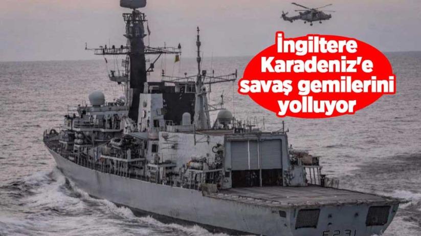 İngiltere, Karadenize savaş gemilerini yolluyor