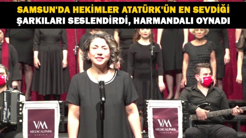 Samsunda hekimler Atatürkün en sevdiği şarkıları seslendirdi, harmandalı oynadı