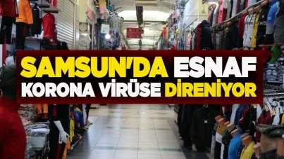 Samsun'da esnaf korona virüse direniyor