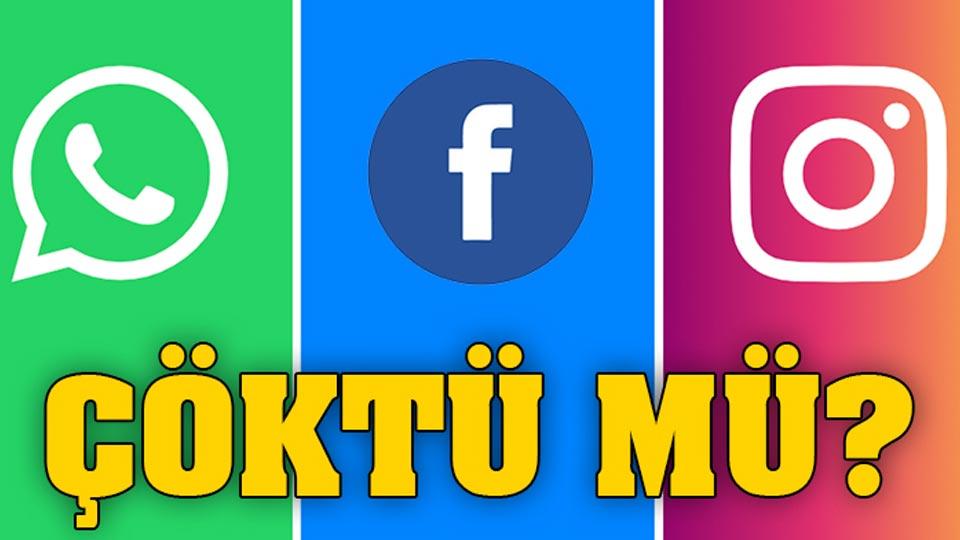WhatsApp, Instagram ve Facebook çöktü mü