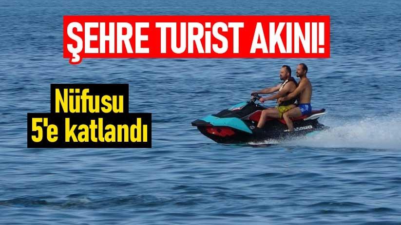 Şehre turist akını: Nüfus 5e katlandı