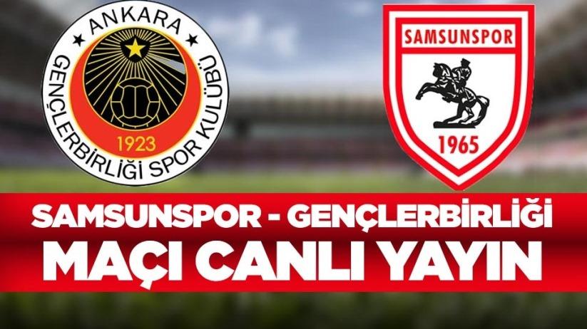 Yılport Samsunspor - Gençlerbirliği maçı canlı yayın
