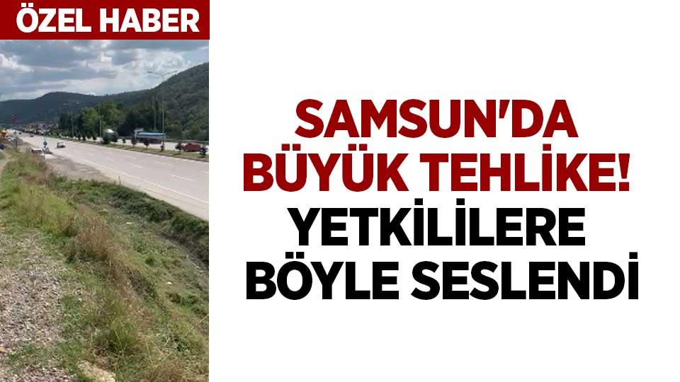 Samsun'da büyük tehlike! Yetkililere böyle seslendi