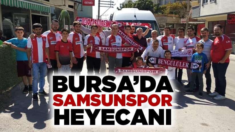 Bursa'da Samsunspor heyecanı