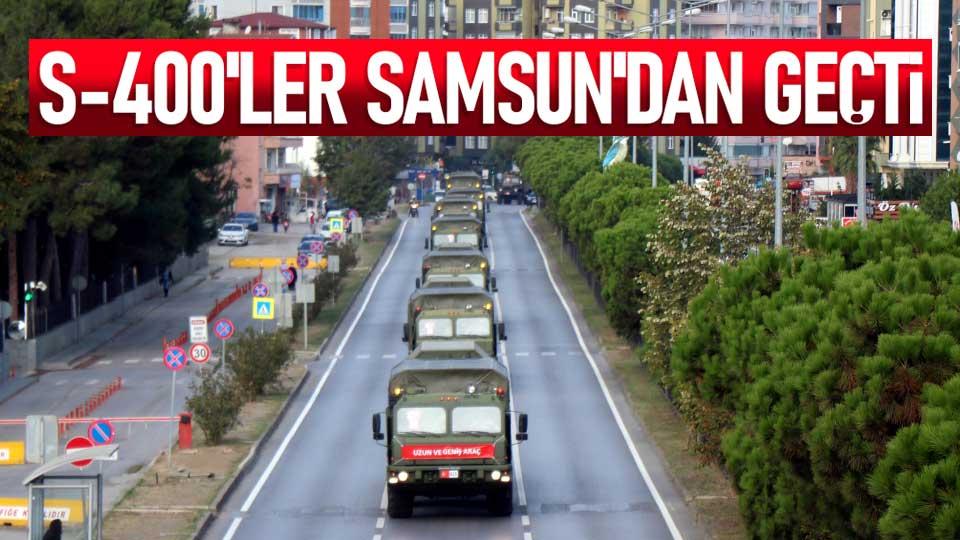 S-400 hava savunma sistemi konvoyu Samsun'dan geçti