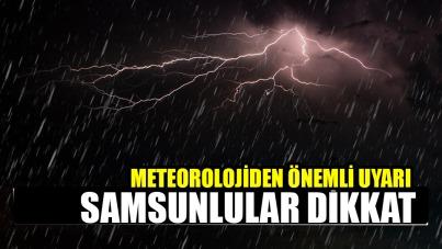 Samsun'da gökgürültülü sağanak yağış uyarısı