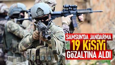 Samsun'da jandarma 19 kişiyi gözaltına aldı