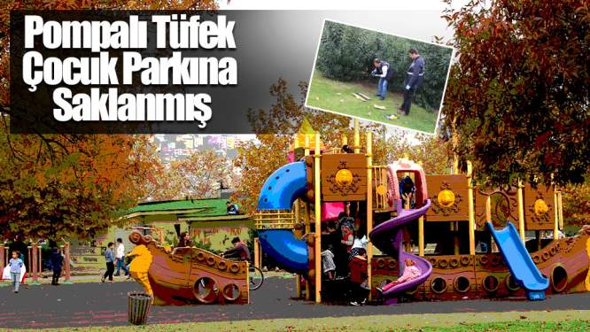 Samsun Haberleri: Pompalı Tüfek Çocuk Parkı'na Saklanmış