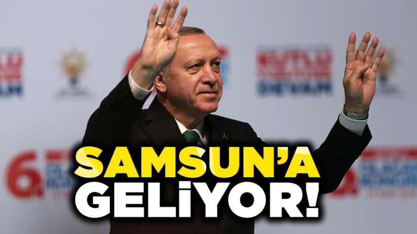 Cumhurbaşkanı Recep Tayyip Erdoğan Samsun'a geliyor!