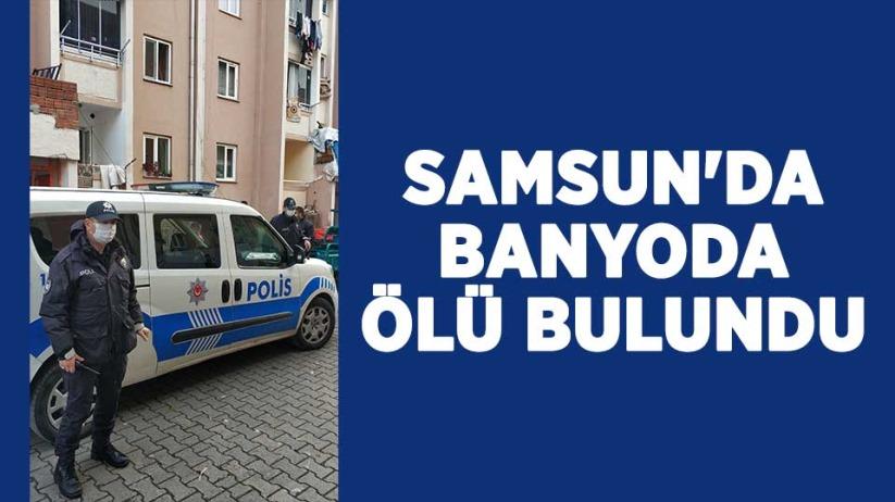 Samsun'da banyoda ölü bulundu