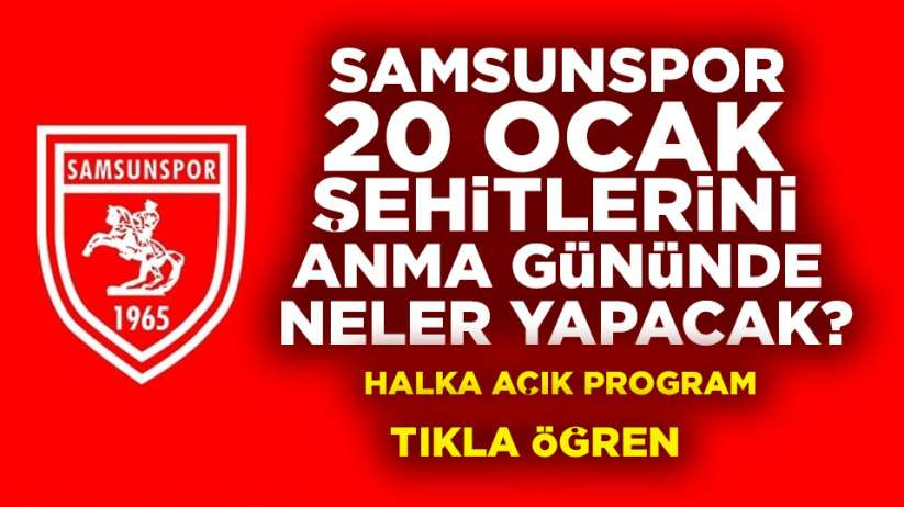 Samsunspor 20 ocak şehitleri anma programı