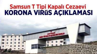 Samsun T Tipi Kapalı Cezaevi Korona virisü açıklaması