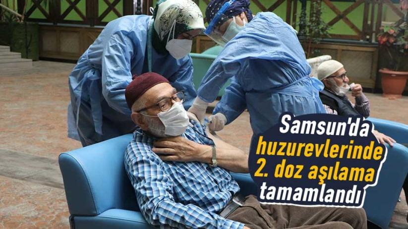 Samsun'da huzurevlerinde 2. doz aşılama tamamlandı