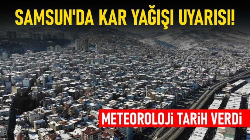Samsun'da kar yağışı uyarısı!