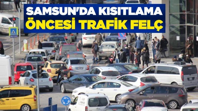Samsun'da kısıtlama öncesi trafik felç
