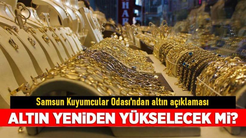 Samsun Kuyumcular Odası'ndan yeni altın açıklaması