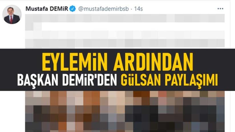 Eylemin ardından Başkan Demir'den Gülsan paylaşımı