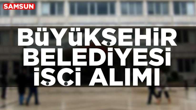 Samsun Büyükşehir Belediyesine 67 personel alımı yapacak!