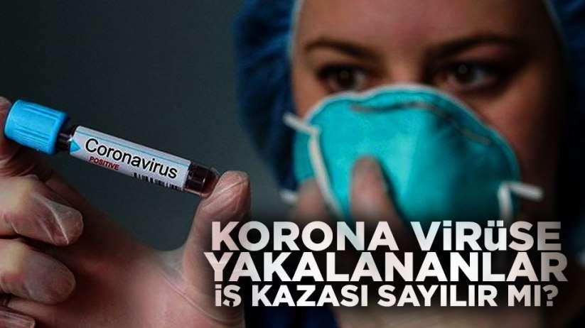Korona virüse yakalananlar tazminat mı alacak?