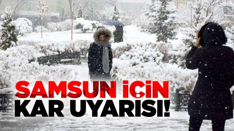 Samsun için kar yağışı uyarısı!