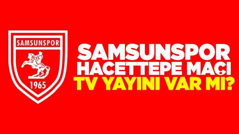 Samsunspor Hacettepe Maçının TV Yayını Var Mı?