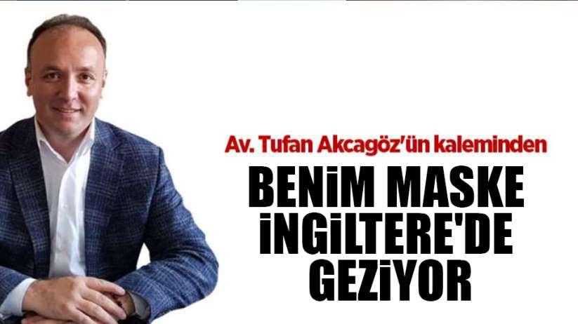 BENİM MASKE İNGİLTERE'DE GEZİYOR