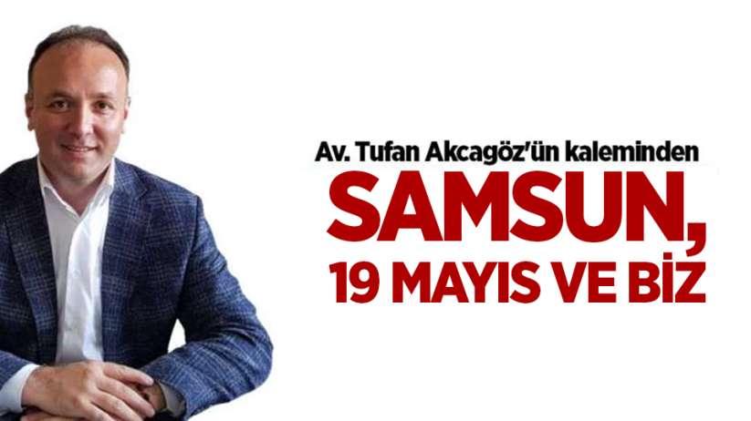 SAMSUN, 19 MAYIS VE BİZ