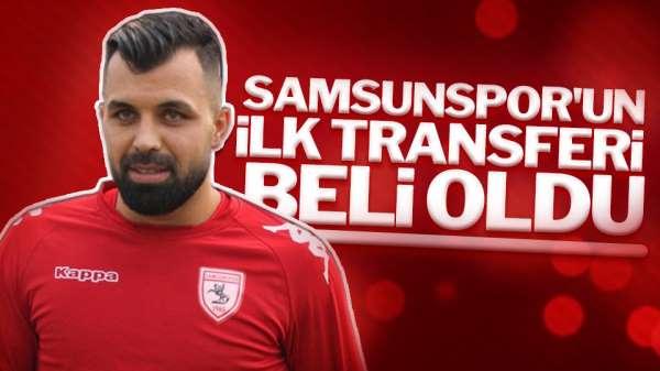 Samsunspor'un ilk transferi belli oldu