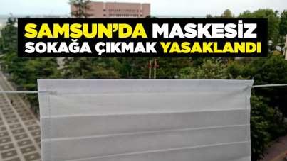 Samsun'da maskesiz sokağa çıkmak yasaklandı