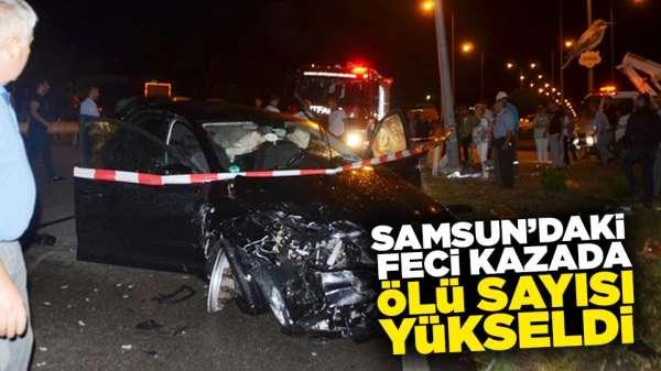 Samsun'daki kazada ölü sayısı arttı