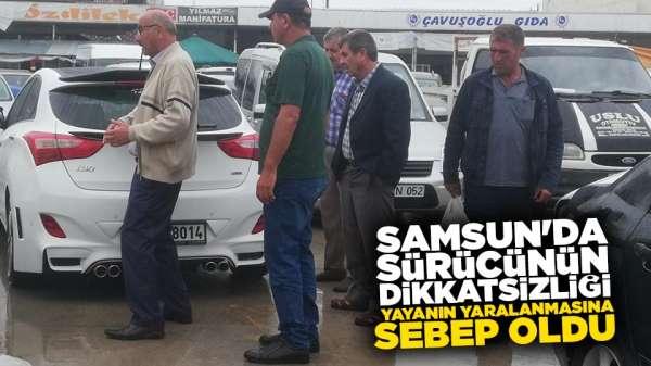Samsun'da sürücünün dikkatsizliği yayanın yaralanmasına sebep oldu