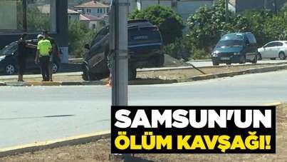 Samsun'un ölüm kavşağı!