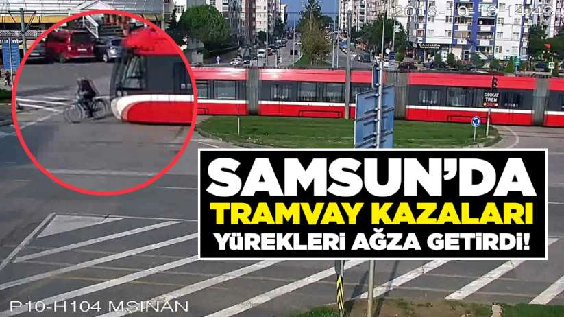 Samsun'da tramvay kazaları yürekleri ağza getirdi