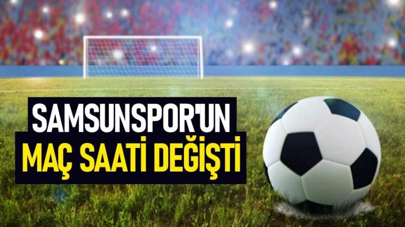 Samsunsporun maç saati değişti